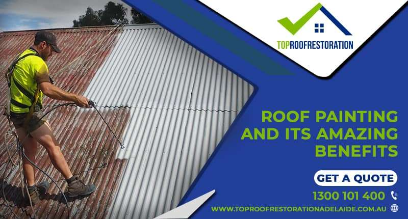 The Benefits of Roof Painting Adelaide