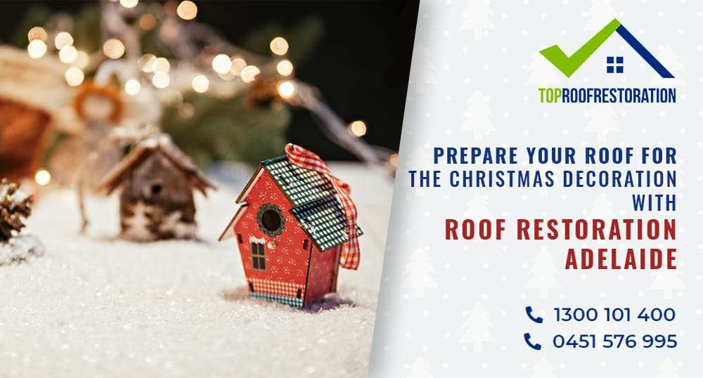 Prepare-Your-Roof-for-The-Christmas-Decoration-With-Roof-Restoration-Adelaide